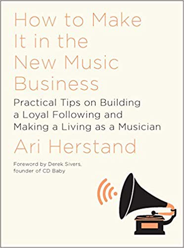 Book Review:  How To Make It in the New Music Business – AriHerstand.